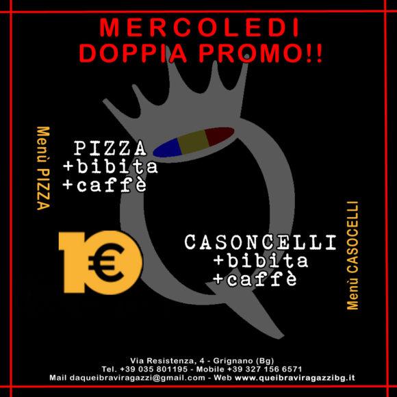 Menu del Mercoledi - Casoncelli o Pizza a 10€