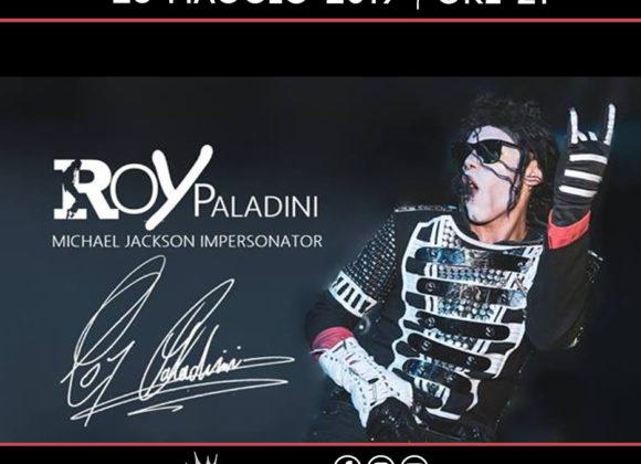 Roy Paladini impersonator Micheal Jackson – 26 Maggio