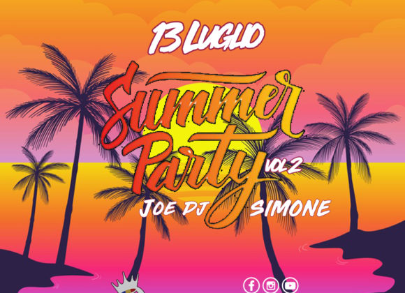 SUMMER PARTY VOL.2 – 13 LUGLIO